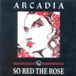 ARCADIA(アーケイディア) / So Red the Rose