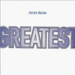 DURAN DURAN(デュラン・デュラン)/ Greatest